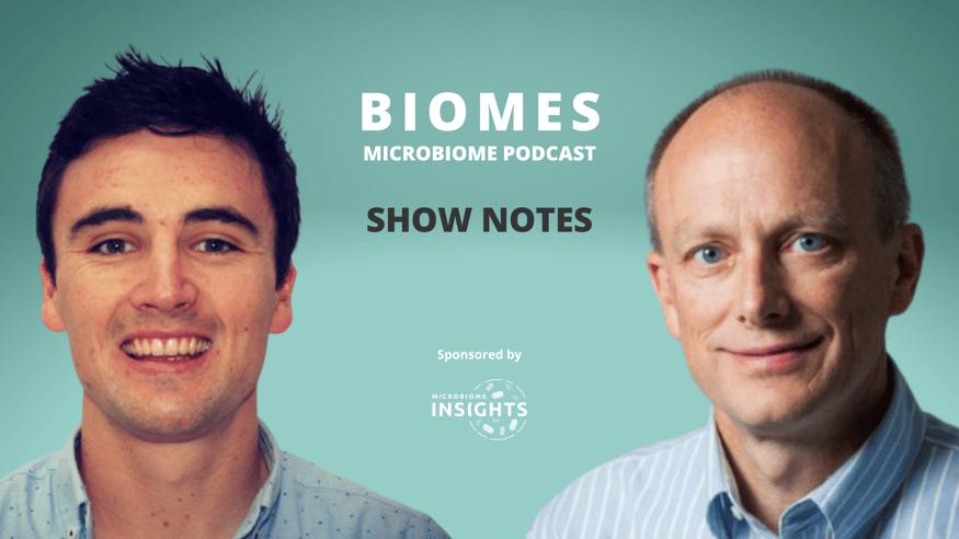 Ruairi Robertsons Biomes Podcast Season 2 Episode with Brett Finlay