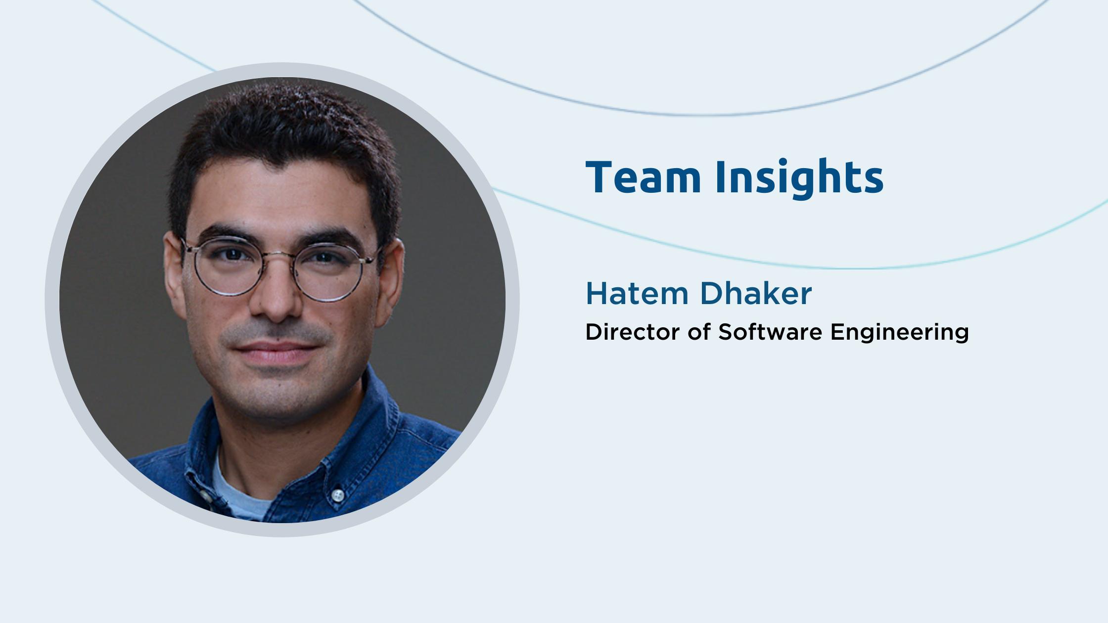 Team Insights: Hatem Dhaker